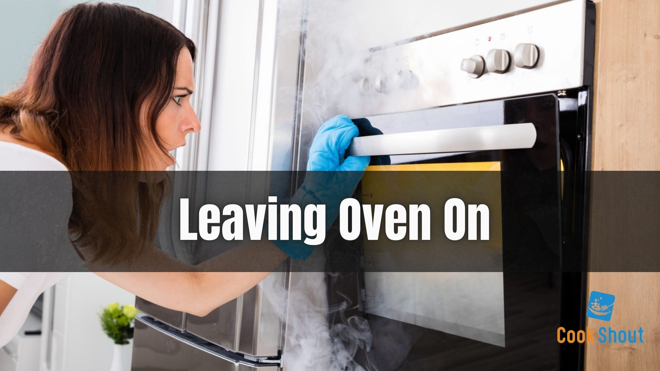 Leaving Oven On