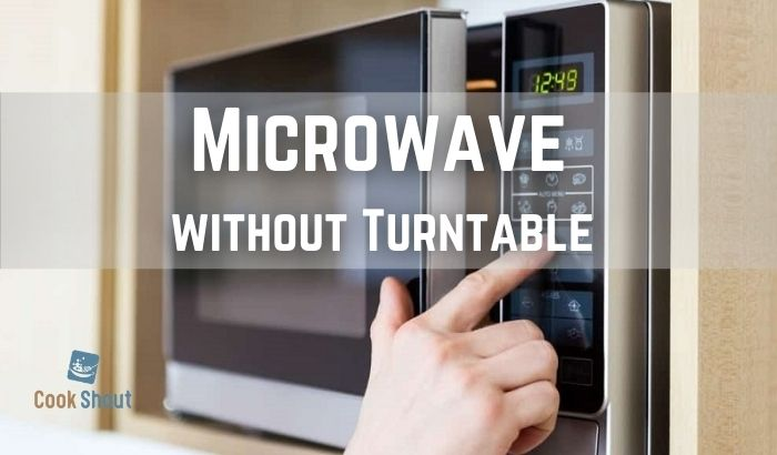 Microwave without Turntable
