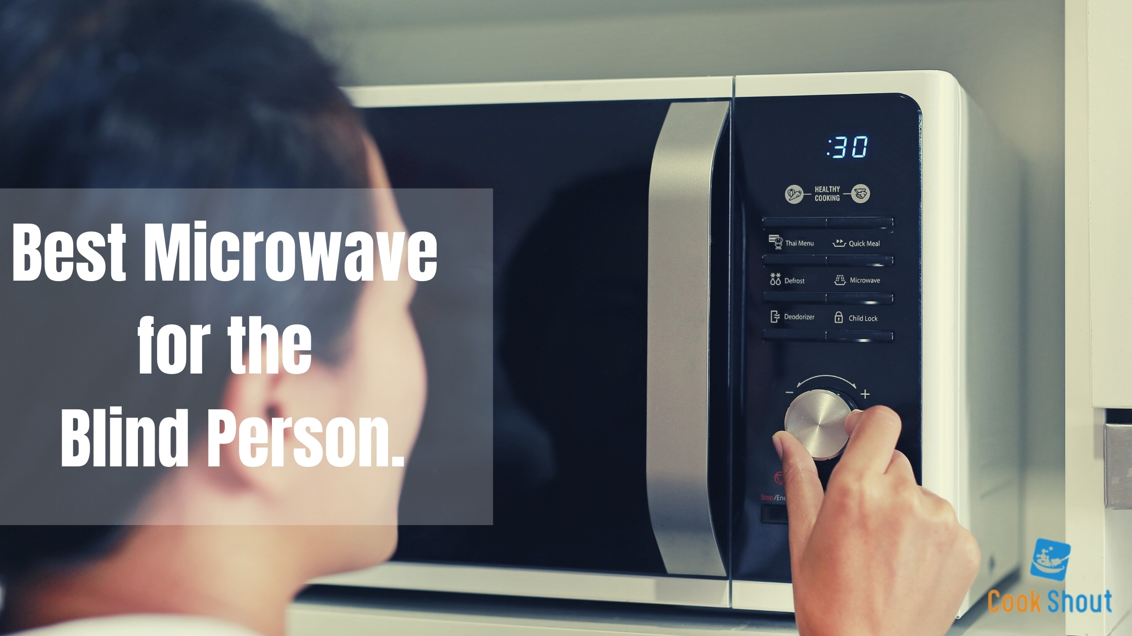 Best Microwave for the Blind Person