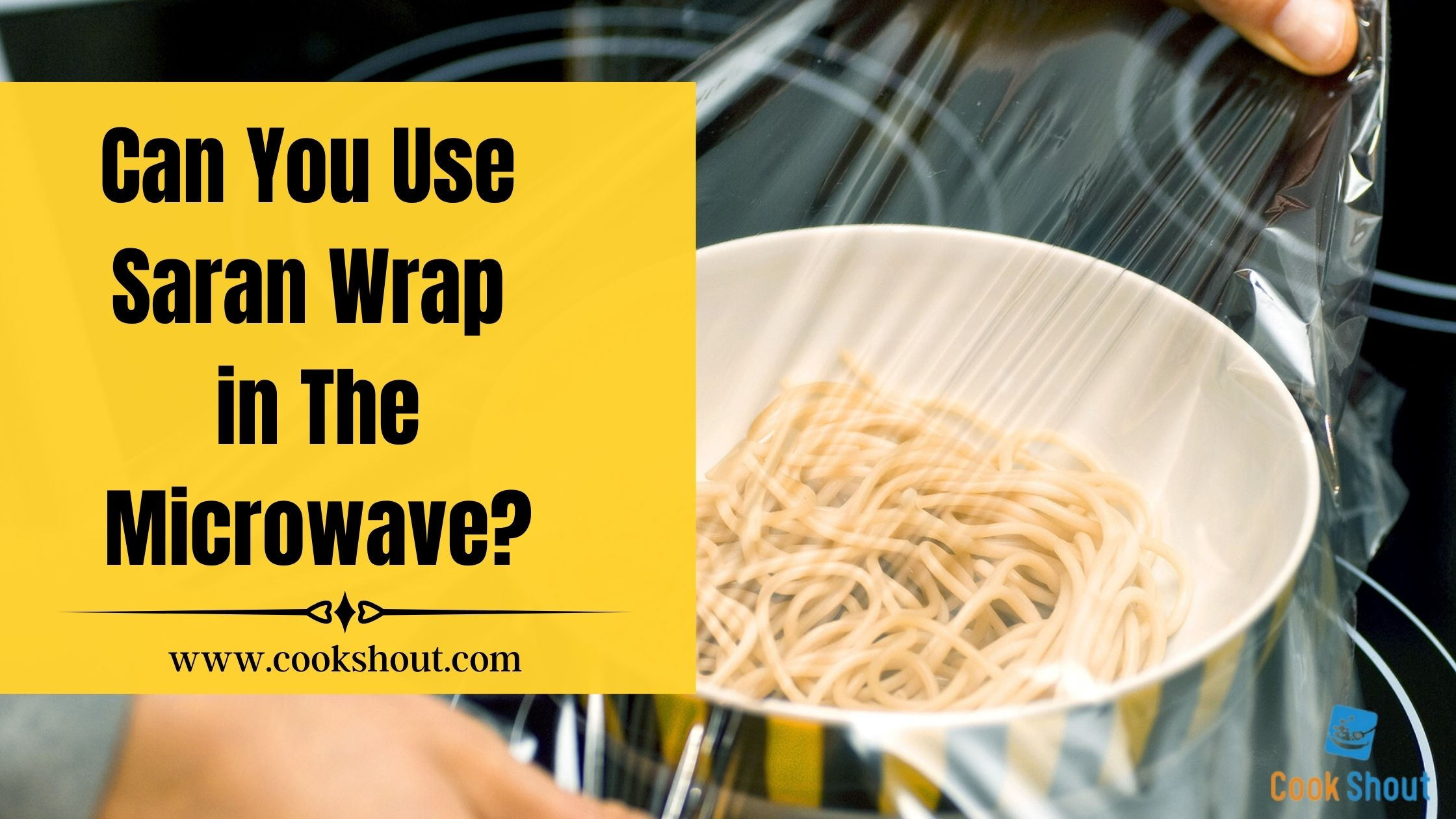 Can You Use Saran Wrap in The Microwave?