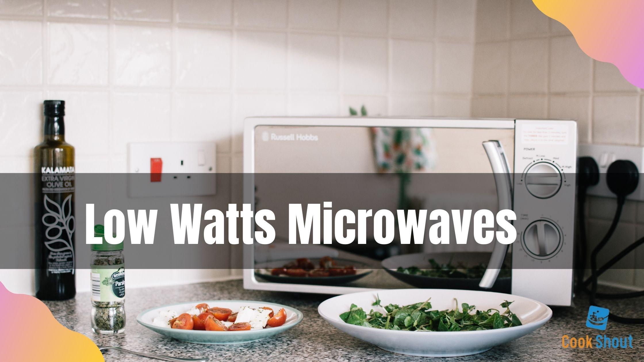 Low Watts Microwaves 2021