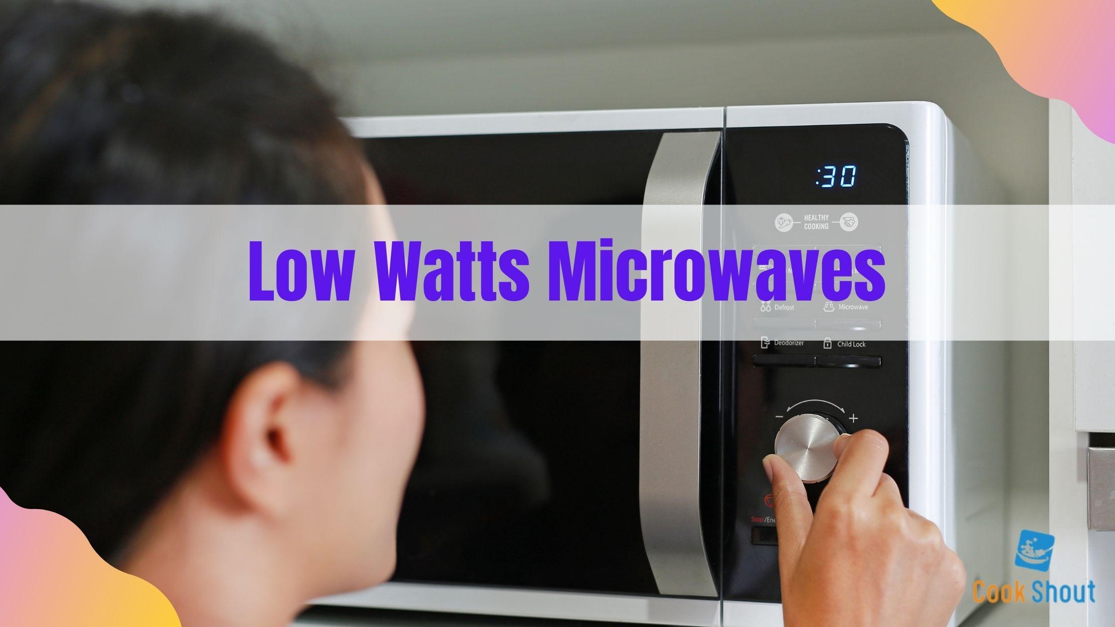 Low Watts Microwaves