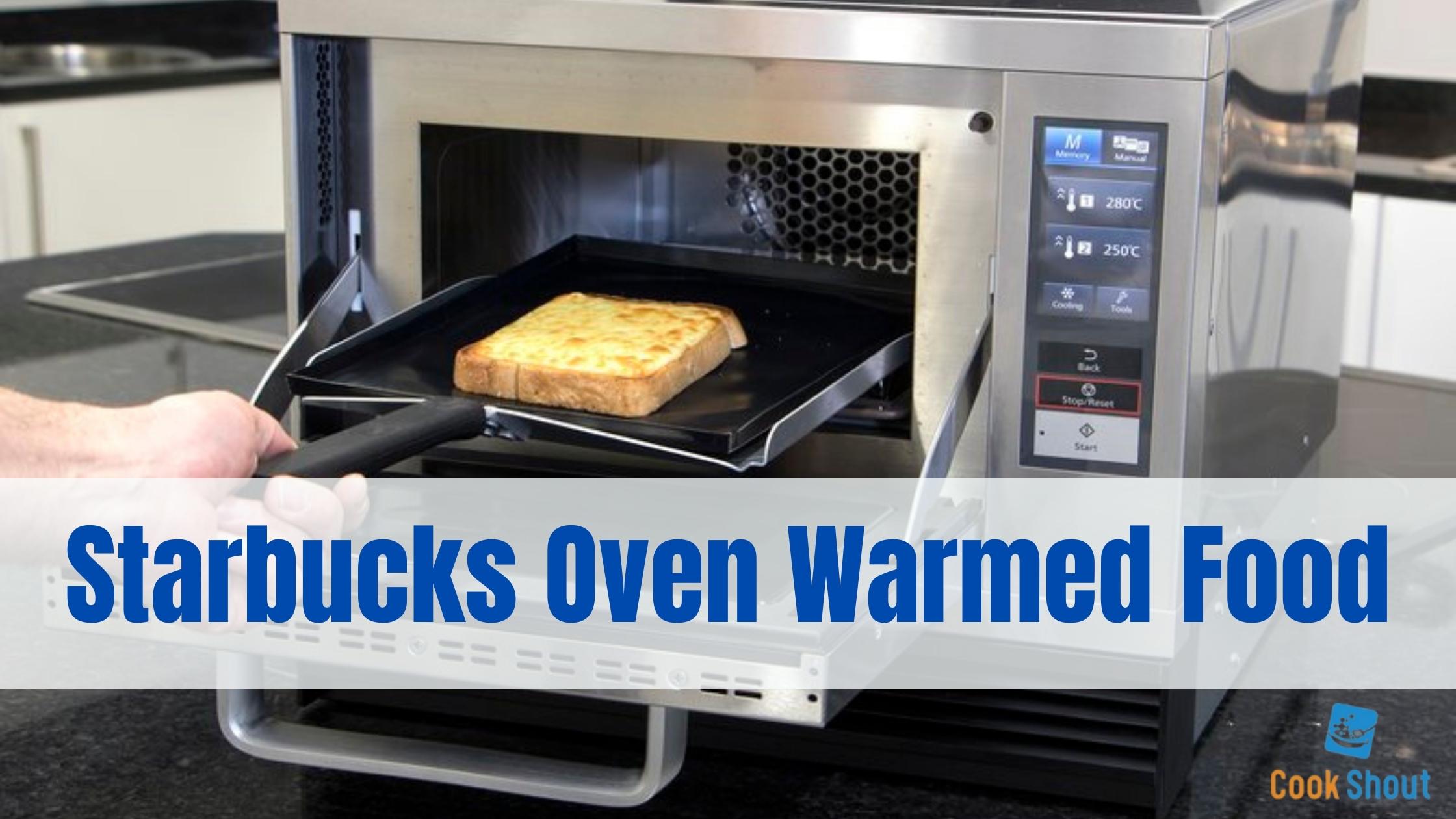 Starbucks Oven Warmed Food