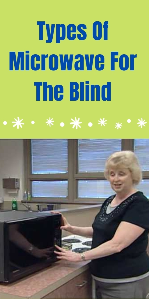 Types Of Microwave For The Blind