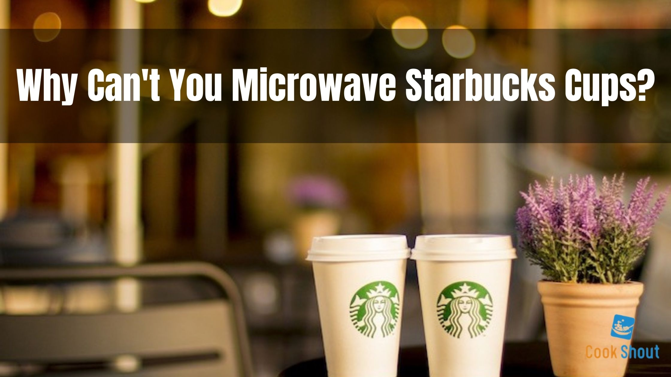 Why Can't You Microwave Starbucks Cups