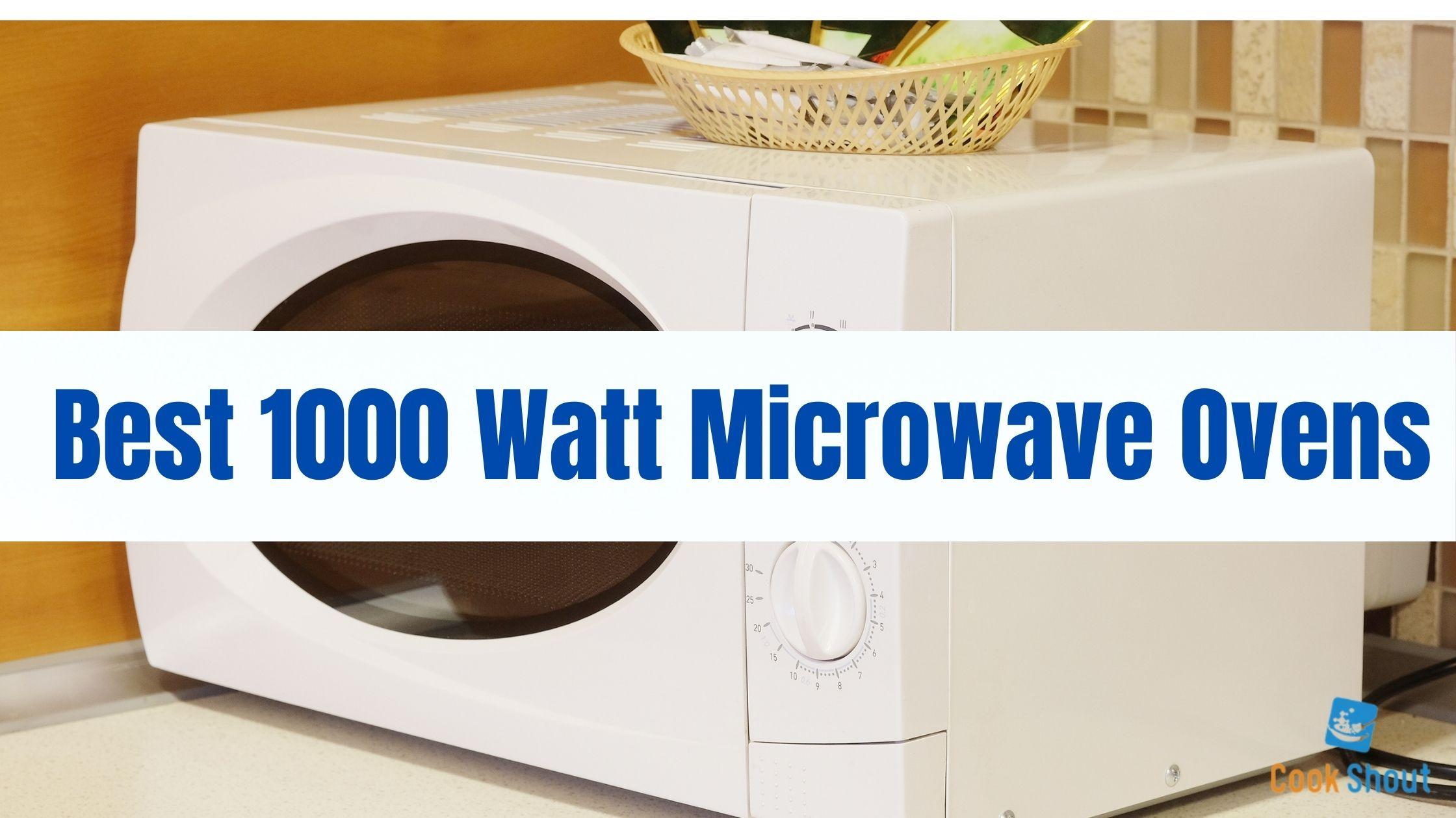 Best 1000 Watt Microwave Ovens