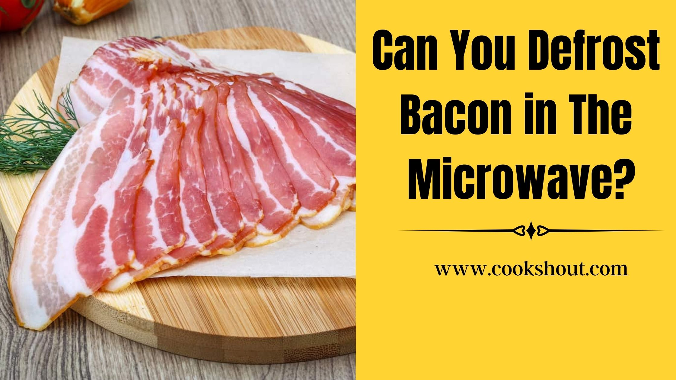 Can You Defrost Bacon in The Microwave