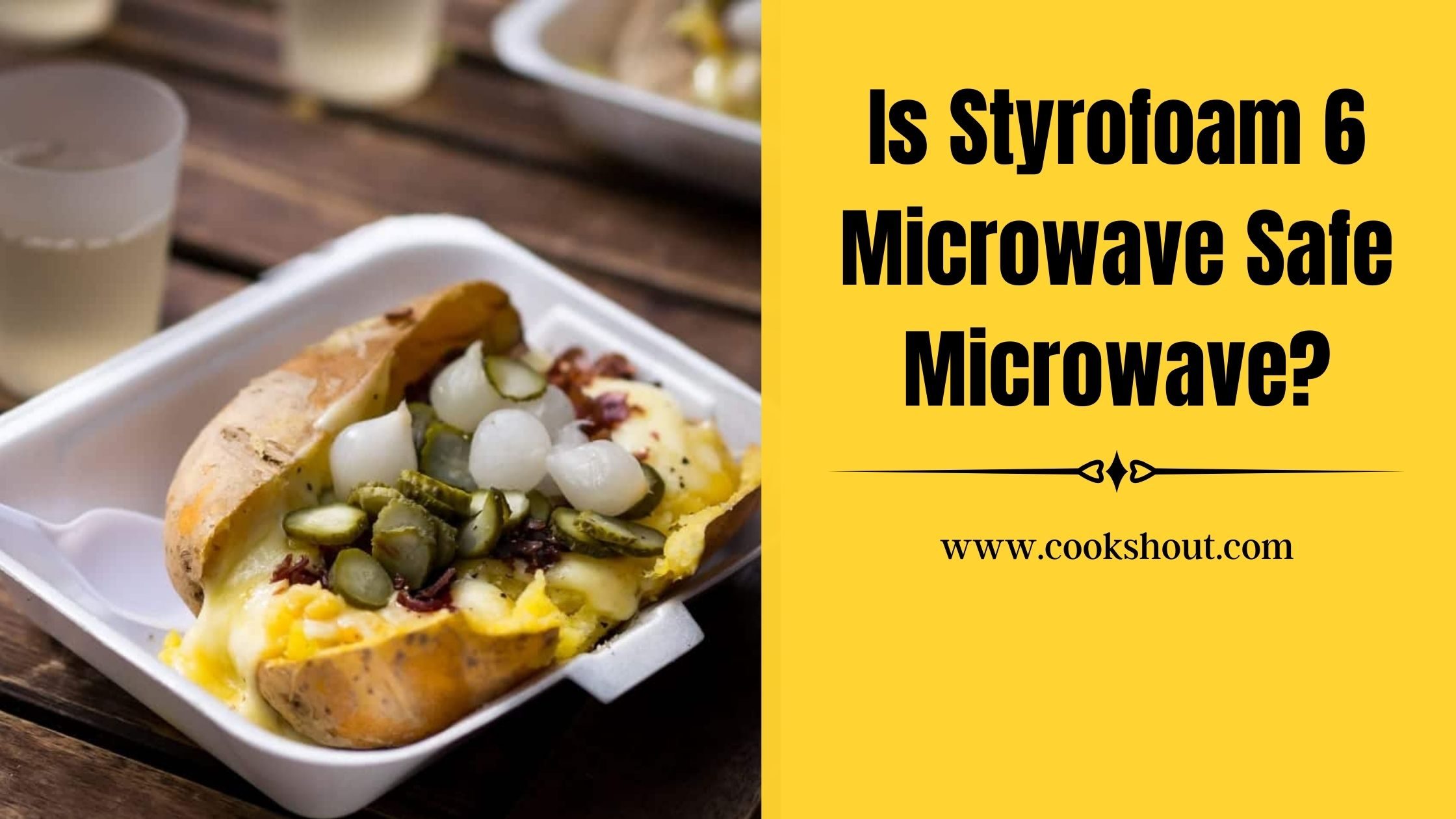 Can you microwave number 6 Styrofoam?