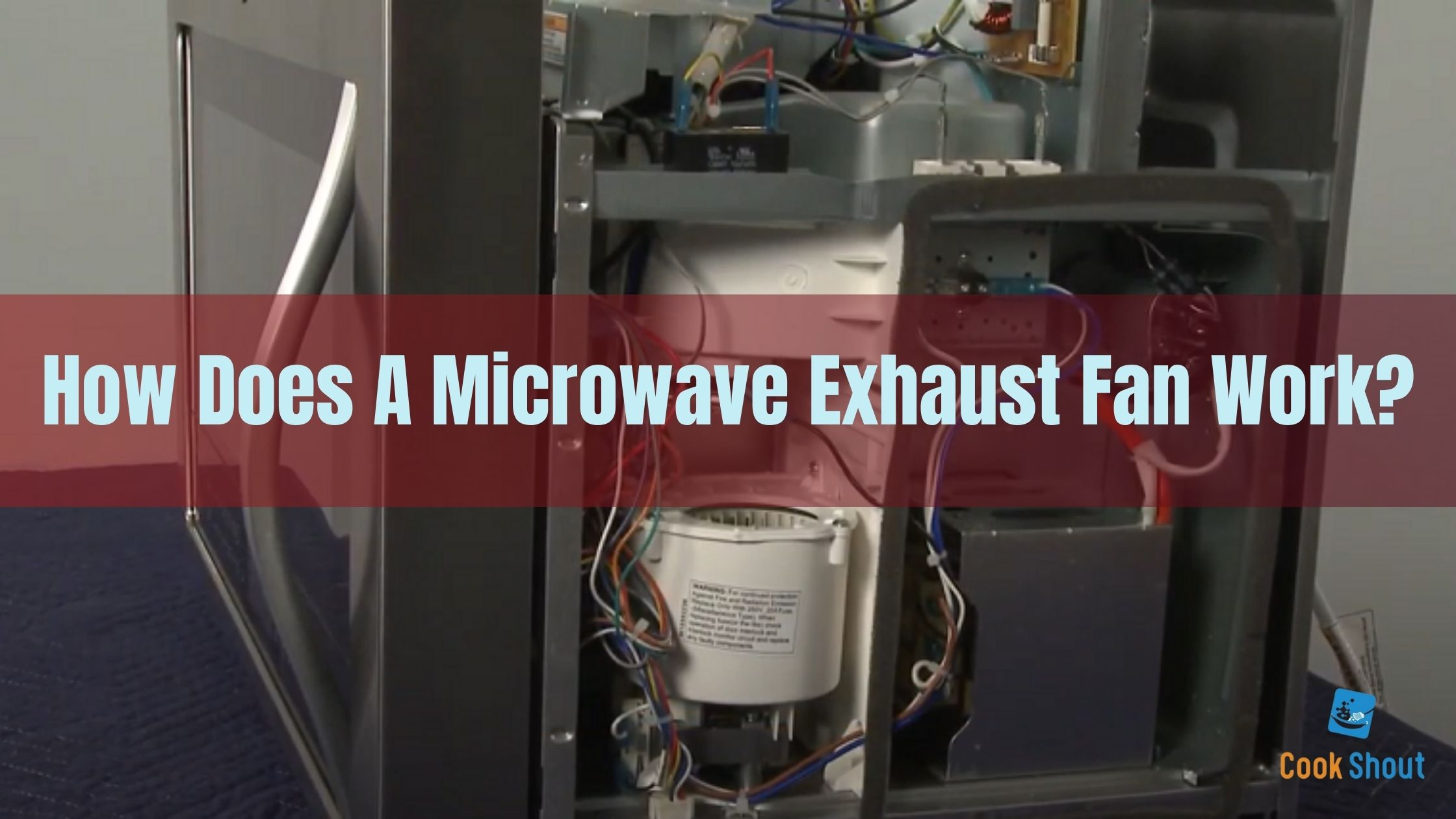 How Does A Microwave Exhaust Fan Work in 2021