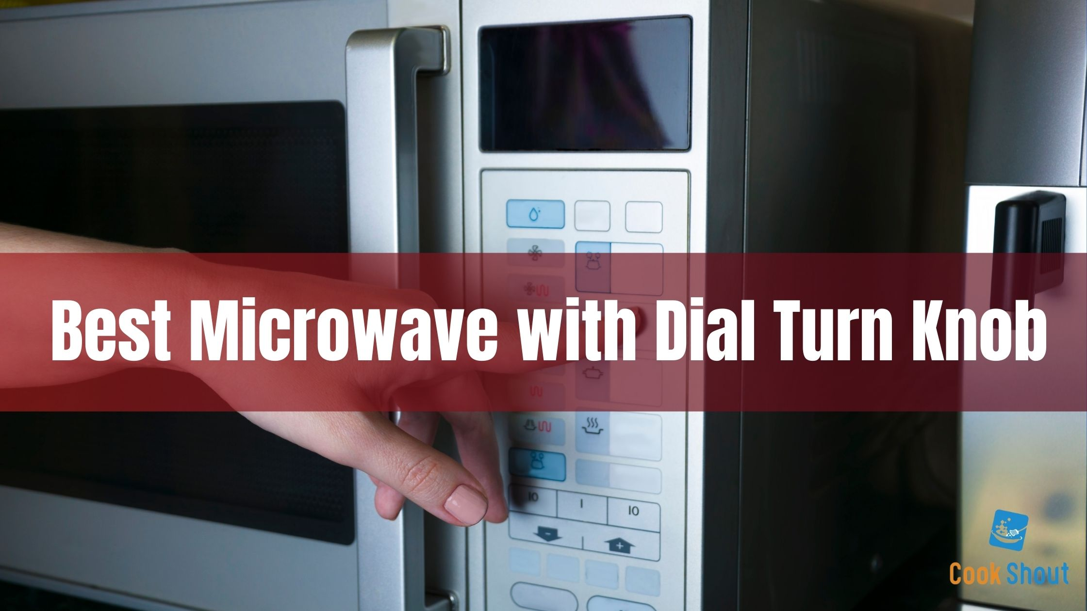 Best Microwave with Dial Turn Knob