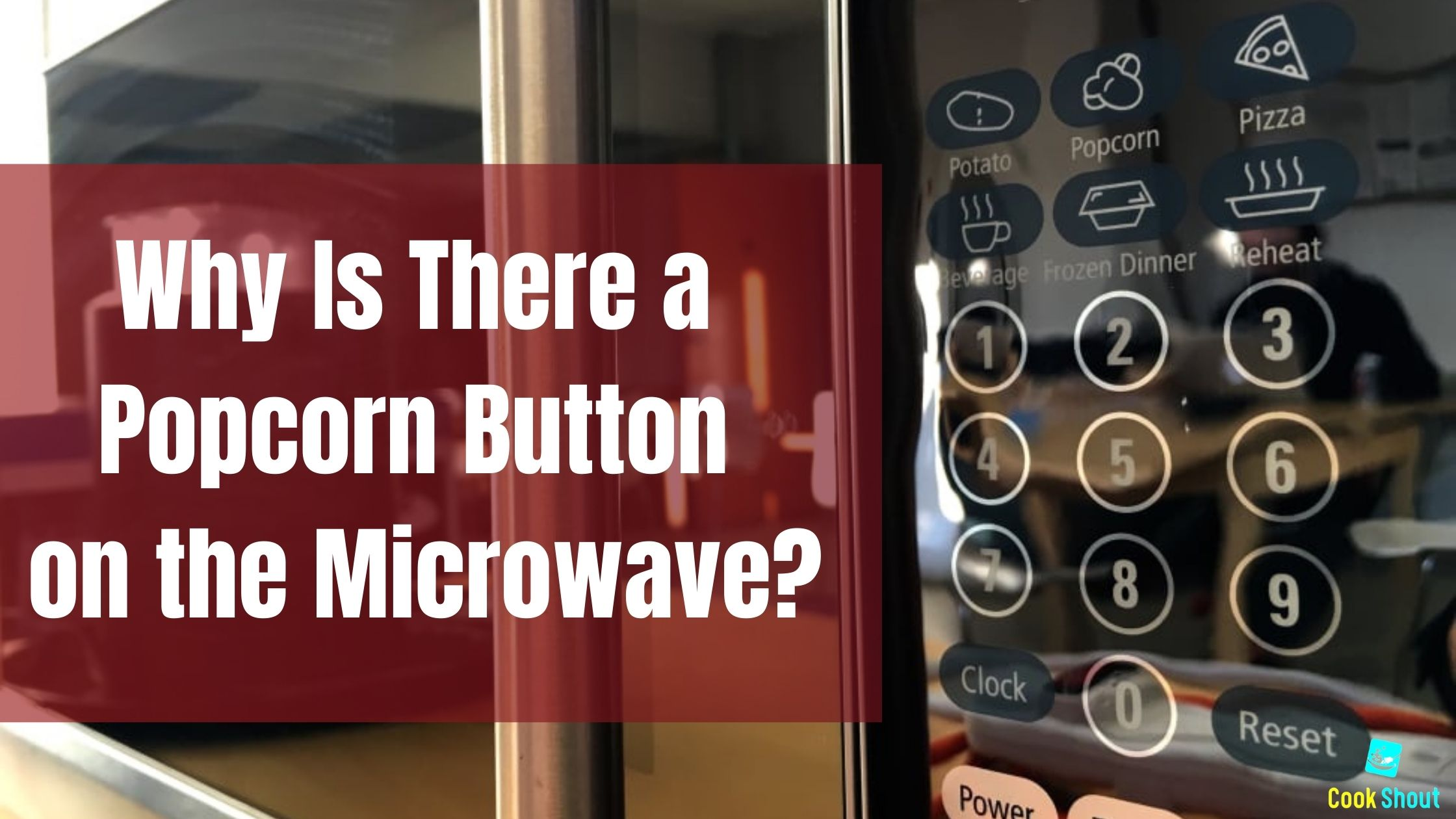 Why Is There a Popcorn Button on the Microwave?