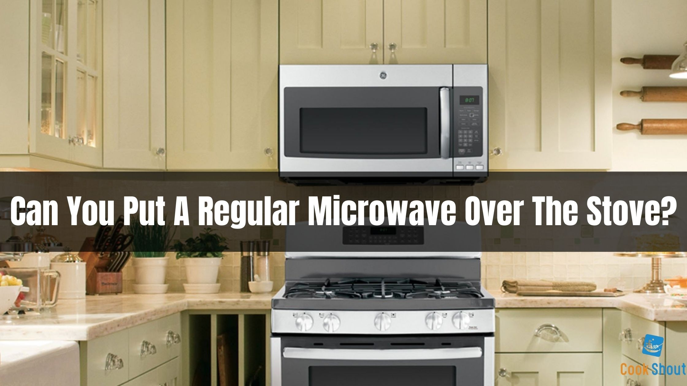 Can You Put A Regular Microwave Over The Stove