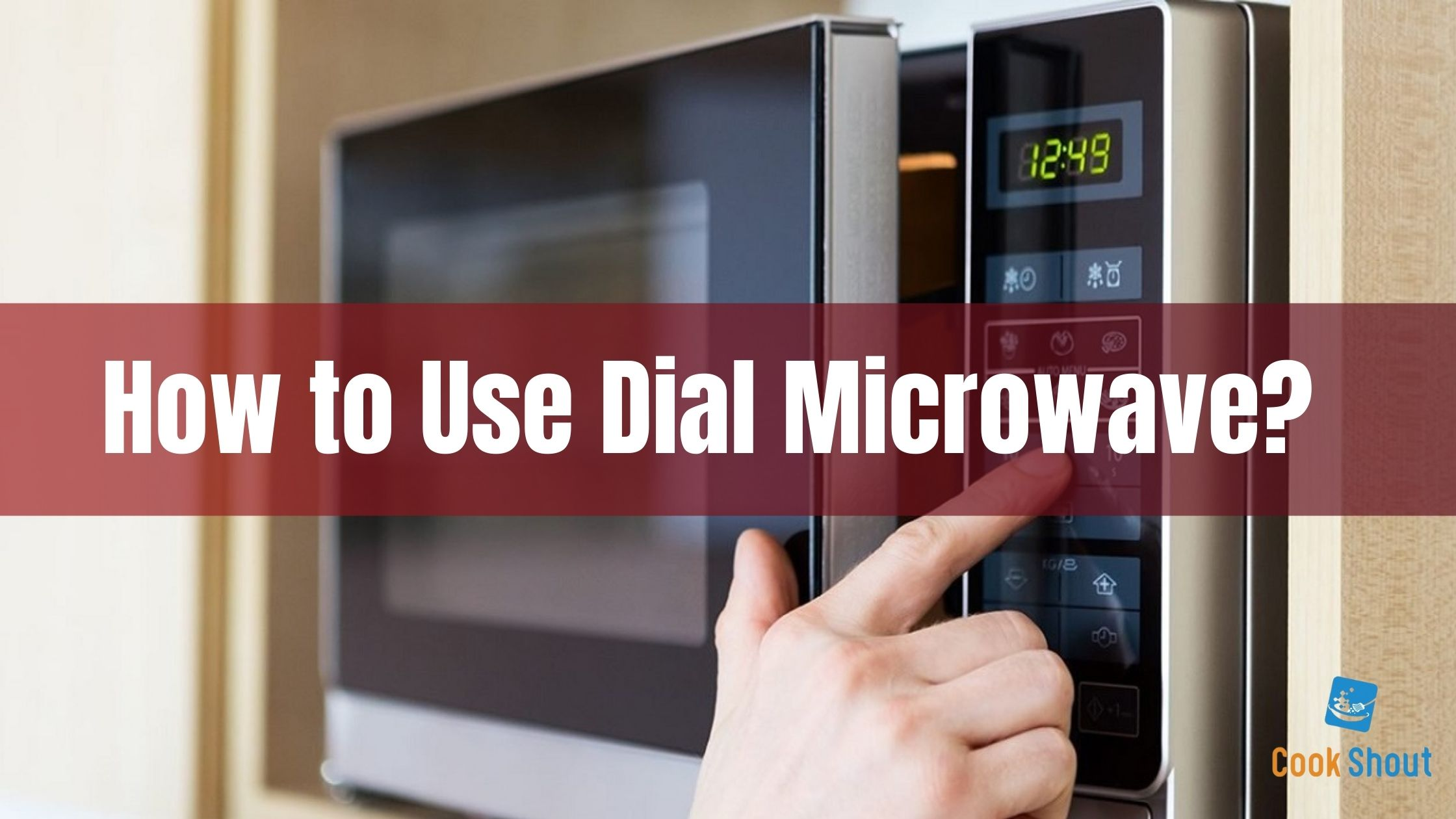 How to Use Dial Microwave