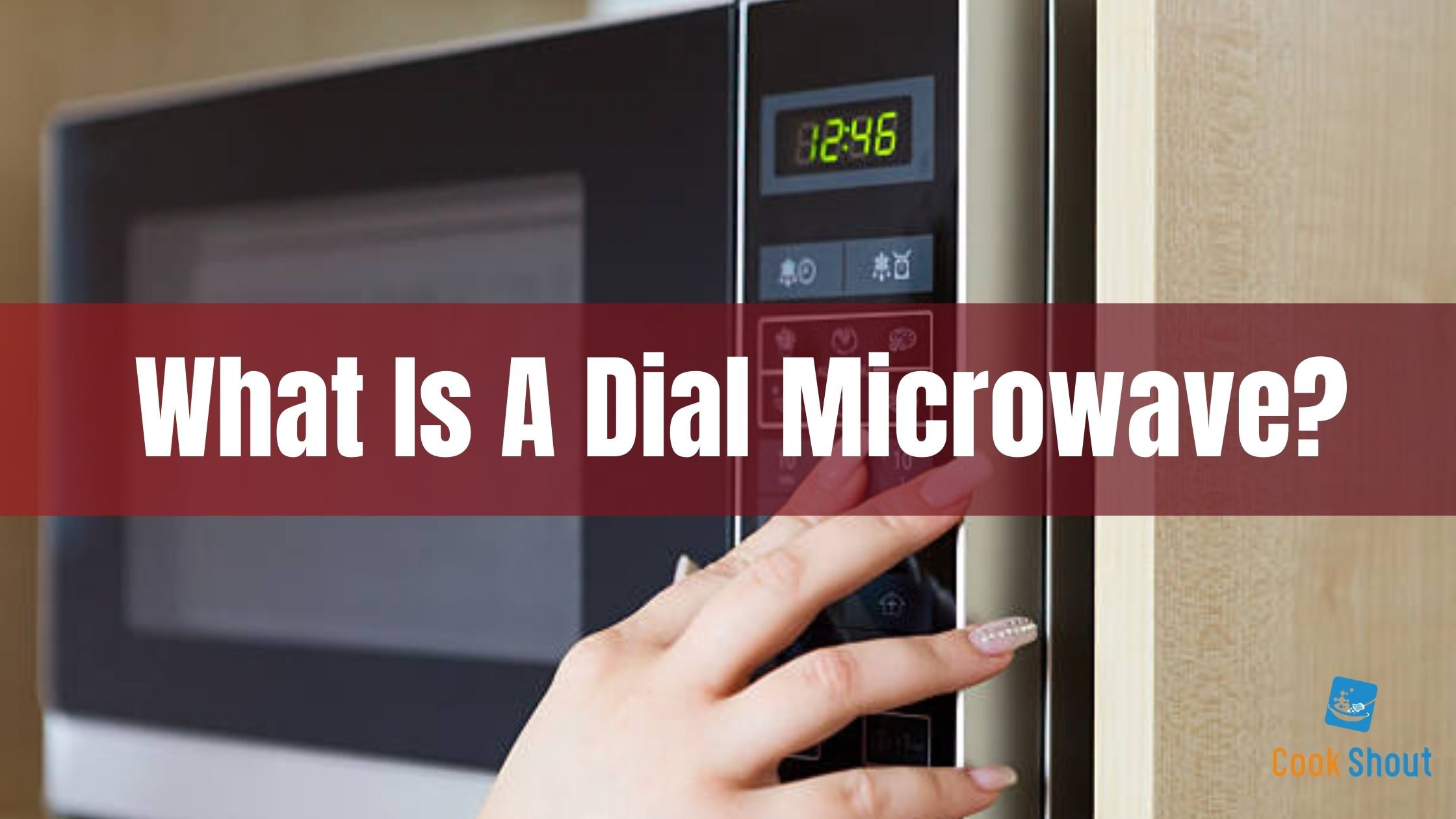 What Is A Dial Microwave