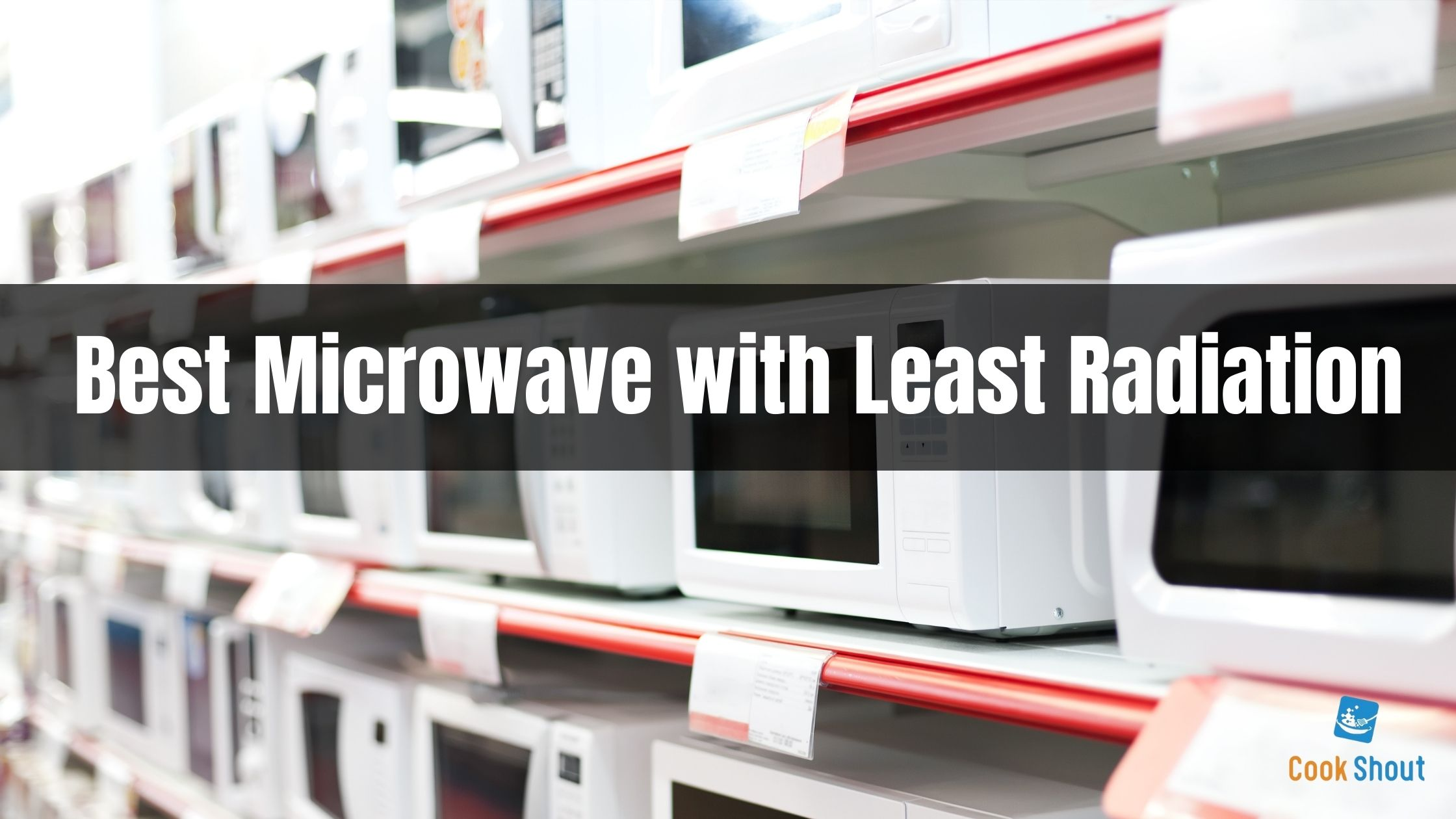 Best Microwave with Least Radiation