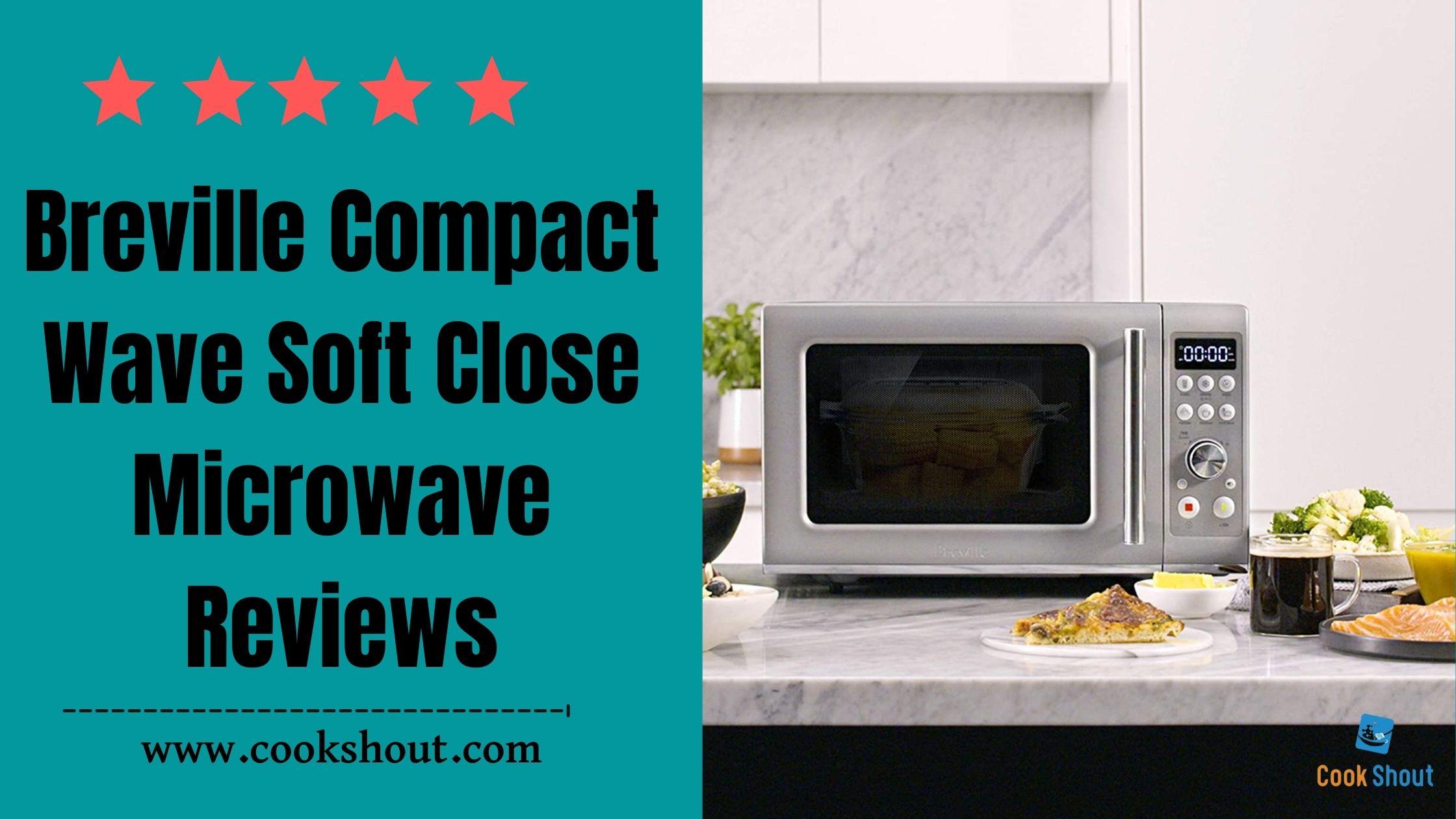 Breville Compact Wave Soft Close Microwave Reviews